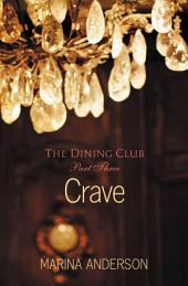 Crave: The Dining Club: Part Three