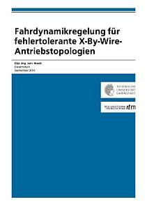 Fahrdynamikregelung f  r fehlertolerante X By Wire Antriebstopologien PDF