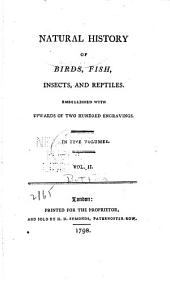 Natural History of Birds, Fish, Insects, and Reptiles: Volume 2