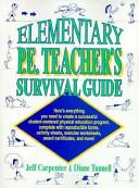 Elementary P E  Teacher s Survival Guide
