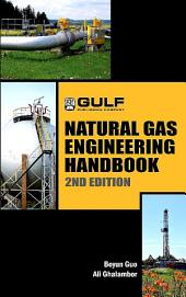 Natural Gas Engineering Handbook: Edition 2