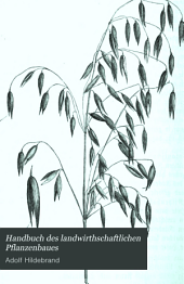 Handbuch des landwirtschaftlichen Pflanzenbaues; aus der Praxis für die Praxis ...