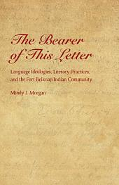 Bearer of This Letter: Language Ideologies, Literacy Practices, and the Fort Belknap Indian Community