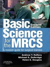 Basic Science for the MRCS E-Book: A revision guide for surgical trainees, Edition 2