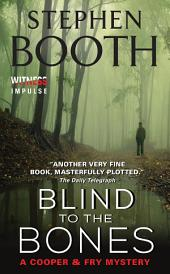 Blind to the Bones: A Cooper & Fry Mystery
