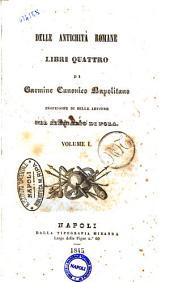 Delle antichità romane libri quattro di Carmine canonico Napolitano: 1