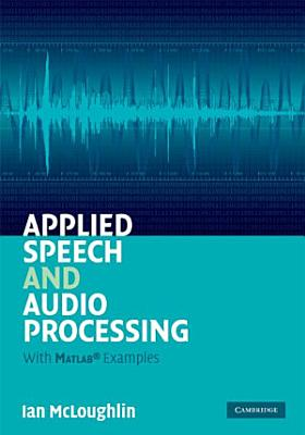 Applied Speech and Audio Processing PDF