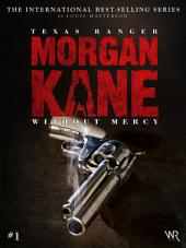 Morgan Kane 1: Without Mercy: Book 1 of 83
