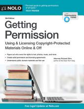 Getting Permission: How to License & Clear Copyrighted Materials Online & Off, Edition 6