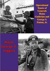 Operational Tenets Of Generals Heinz Guderian And George S. Patton, Jr