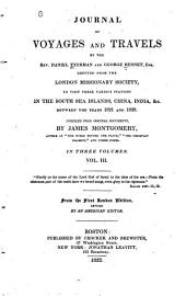 Journal of Voyages and Travels by the Rev. Daniel Tyerman and George Bennet, Esq: Deputed from the London Missionary Society, to Visit Their Various Stations in the South Sea Islands, China, India, &c. Between the Years 1821 and 1829, Volume 3