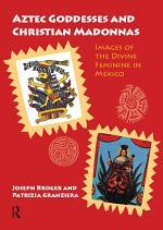 Aztec Goddesses and Christian Madonnas