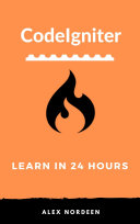 Learn CodeIgniter in 24 Hours
