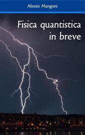 Fisica quantistica in breve