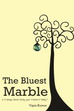 The Bluest Marble: is it always about loving your friends & family ?