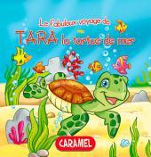 Tara la tortue de mer: Une histoire du soir pour tout petits et lecteurs en herbe
