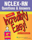 Nclex Rn Questions Answers Made Incredibly Easy Book PDF