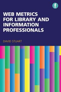 Web Metrics for Library and Information Professionals Book