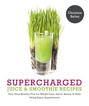 Supercharged Juice   Smoothie Recipes