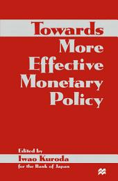 Towards More Effective Monetary Policy