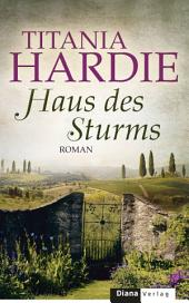 Haus des Sturms: Roman