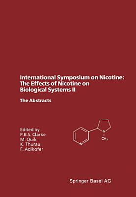 International Symposium on Nicotine  The Effects of Nicotine on Biological Systems II