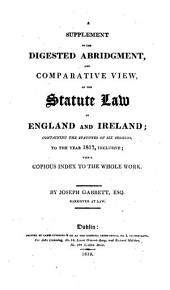 A Digested Abridgment, and Comparative View, of the Statute Law of England and Ireland: To the Year 1811, Inclusive : Analytically Arranged in the Order of Sir W. Blackstone's Commentaries : with a Chronological Table of the Statutes, and an Index to the Work, Volume 3