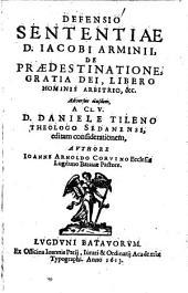 Defensio Sententiae D. Jacobi Arminii, De Praedestinatione ...