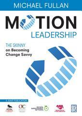 Motion Leadership: The Skinny on Becoming Change Savvy