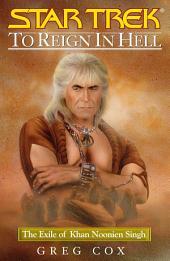 Star Trek: To Reign in Hell: The Exile of Khan Noonien Singh