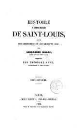 Histoire de l'ordre militaire de Saint-Louis: depuis son institution en 1693 jusqu'en 1830