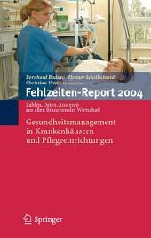 Fehlzeiten-Report 2004: Gesundheitsmanagement in Krankenhäusern und Pflegeeinrichtungen