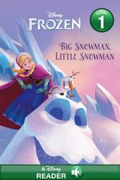 Frozen: Big Snowman, Little Snowman: A Disney Read-Along (Level 1)
