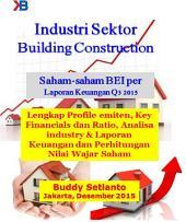 Industri Real Estate Developer Saham-saham BEI per Laporan Keuangan Q3 2015: Lengkap Profile emiten, Key Financials dan Ratio, Analisa industry & Laporan Keuangan dan Perhitungan Nilai Wajar Saham