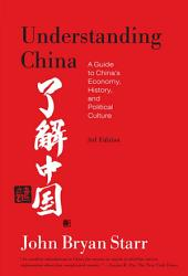 Understanding China [3rd Edition]: A Guide to China's Economy, History, and Political Culture, Edition 3
