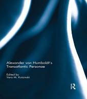 Alexander von Humboldt's Translantic Personae