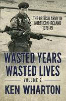 Wasted Years  Wasted Lives Volume 2 PDF