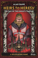 Heirs to Heresy: The Fall of the Knights Templar