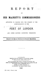Report of His Majesty's Commissioners Appointed to Inquire Into the Subject of the Administration of the Port of London and Other Matters Connected Therewith