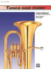 Yamaha Band Student, Book 1 for Tuba: A Band Method for Group or Individual Instruction