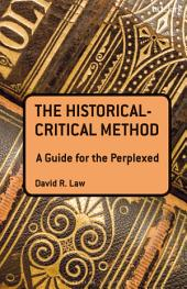 The Historical-Critical Method: A Guide for the Perplexed