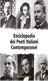 Enciclopedia dei Poeti Italiani Contemporanei: Volume 1