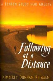 Following at a Distance: A Lenten Study for Adults