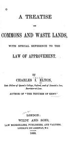 A Treatise on Commons and Wastelands: With Special Reference to the Law of Approvement