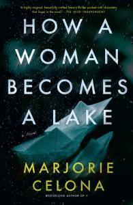 How a Woman Becomes a Lake