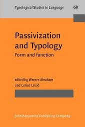 Passivization and Typology: Form and function