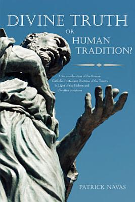 Divine Truth Or Human Tradition