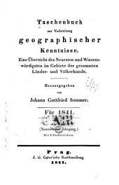 Taschenbuch zur Verbreitung geographischer Kenntnisse: Eine Übersicht des Neuesten und Wissenswürdigsten im Gebiete der gesammten Länder- und Völkerkunde, Band 19