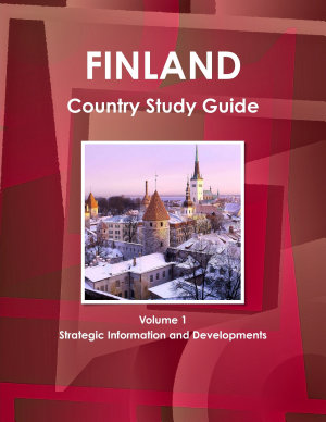 Finland Country Study Guide Volume 1 Strategic Information and Developments PDF