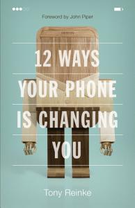 12 Ways Your Phone Is Changing You Book
